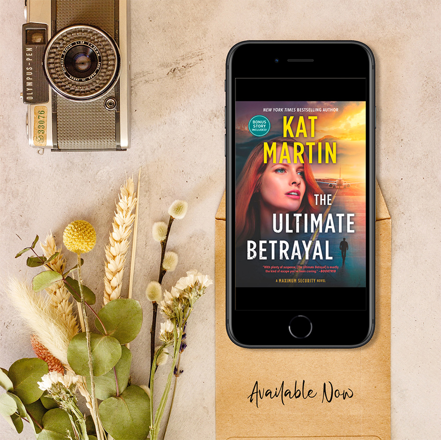THE ULTIMATE BETRAYAL, the third book in the adult romantic suspense series, Maximum Security,by New York Times bestselling author Kat Martin