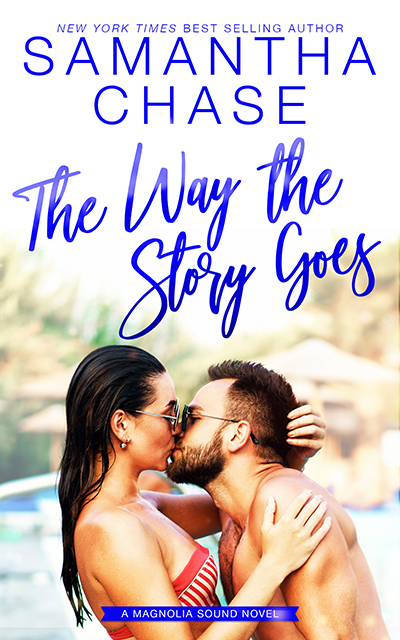 THE WAY THE STORY GOES, the seventh book in the adult contemporary romance series, Magnolia Sound, by New York Timesand USA Today bestselling author, Samantha Chase