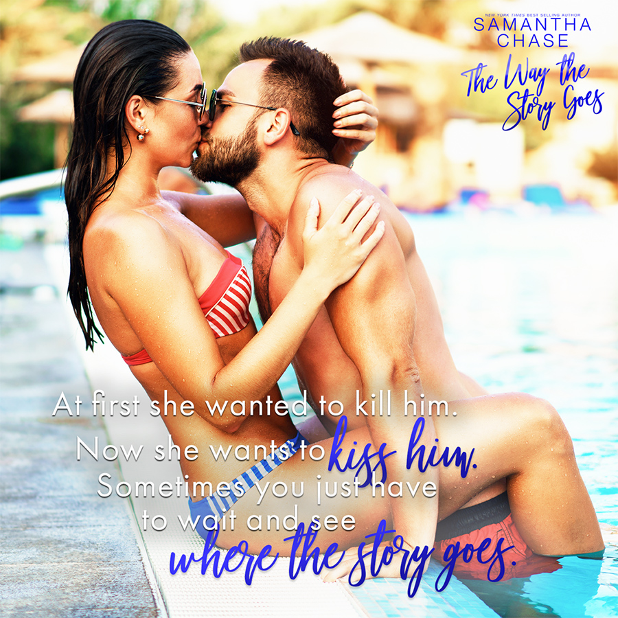 Teaser quote from THE WAY THE STORY GOES, the seventh book in the adult contemporary romance series, Magnolia Sound, by New York Timesand USA Today bestselling author, Samantha Chase, now available