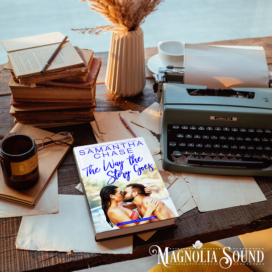 Grab your copy of THE WAY THE STORY GOES, the seventh book in the adult contemporary romance series, Magnolia Sound, by New York Timesand USA Today bestselling author, Samantha Chase now!