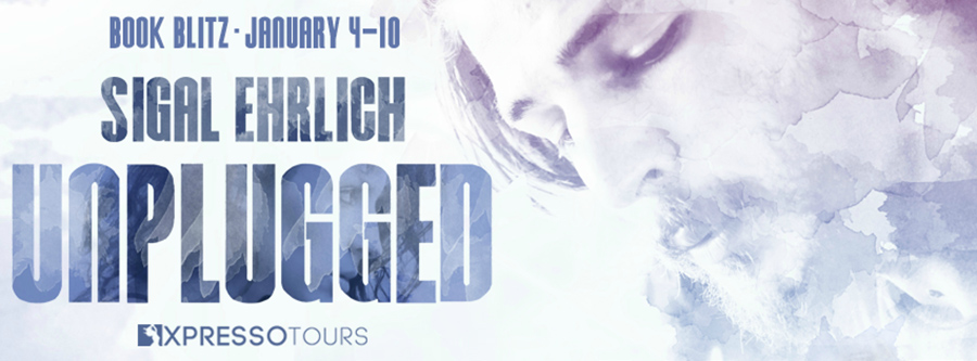 Welcome to the book blitz for UNPLUGGED, the first book in the new adult contemporary romance series, Unplugged, by Sigal Ehrlich