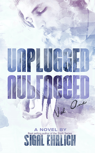 UNPLUGGED, the first book in the new adult contemporary romance series, Unplugged, by Sigal Ehrlich