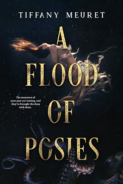 A FLOOD OF POSIES, a standalone adult scifi fantasy, by debut author Tiffany Meuret