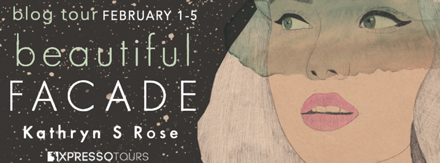 Welcome to the blog tour for BEAUTIFUL FACADE, a standalone new adult contemporary romance, by Kathryn S. Rose