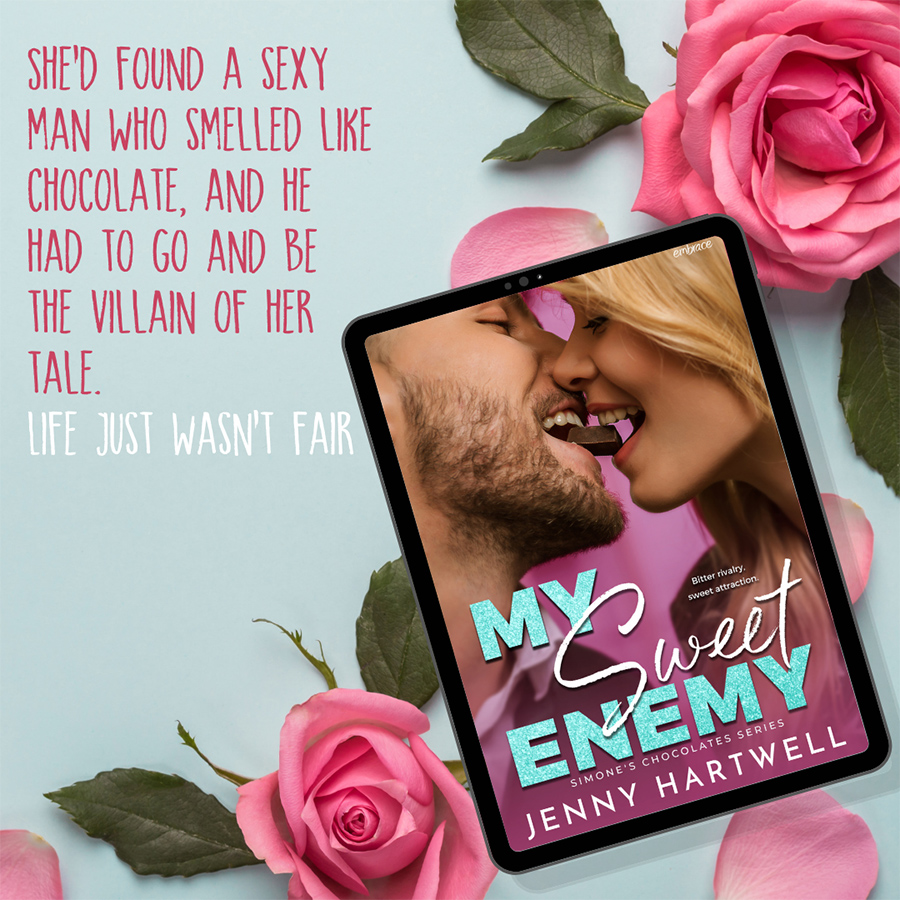 Teaser from MY SWEET ENEMY, the first book in the new adult contemporary romance series, Simone's Chocolates, by Jenny Hartwell