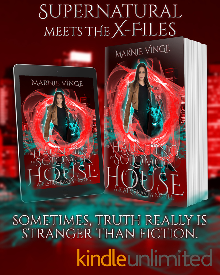 Read THE HAUNTING OF SOLOMON HOUSE, the first book in the adult urban fantasy series, Blair Graves, by Marnie Vinge on Kindle Unlimited