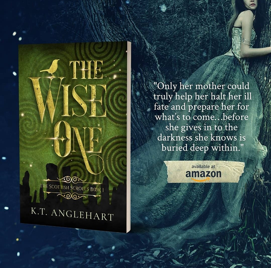 Teaser from THE WISE ONE, the first book in the young adult fantasy series, The Scottish Scrolls, by K.T. Anglehart