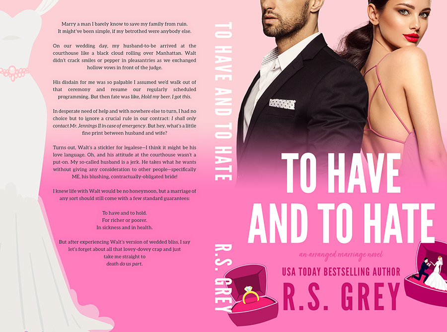 Full Cover of TO HAVE AND TO HATE, a stand-alone contemporary romance/romantic comedy, by R.S. Grey
