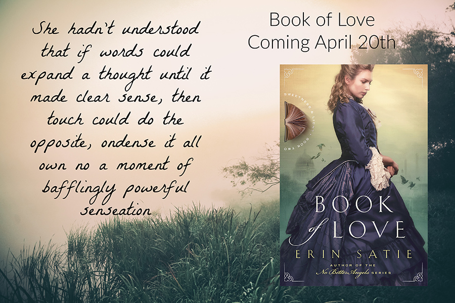 Teaser from BOOK OF LOVE, the second book in the adult historical romance series, Sweetness and Light, by Erin Satie