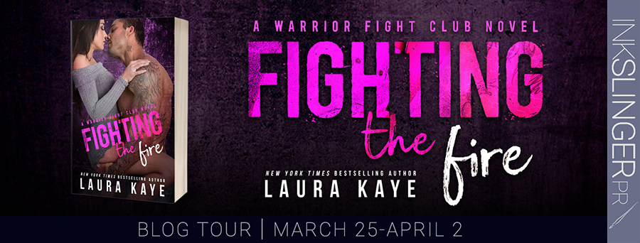 Welcome to the blog tour for  FIGHTING THE FIRE, the third stand-alone book in the adult contemporary military romance series, Warrior Fight Club, by New York Times bestselling author, Laura Kaye, releasing March 30, 2021