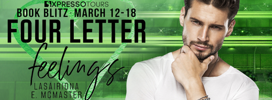 Welcome to the book blitz for FOUR LETTER FEELINGS, the first book in the new adult contemporary sports romance series, Jeremy Lewis, by Lasairiona McMaster