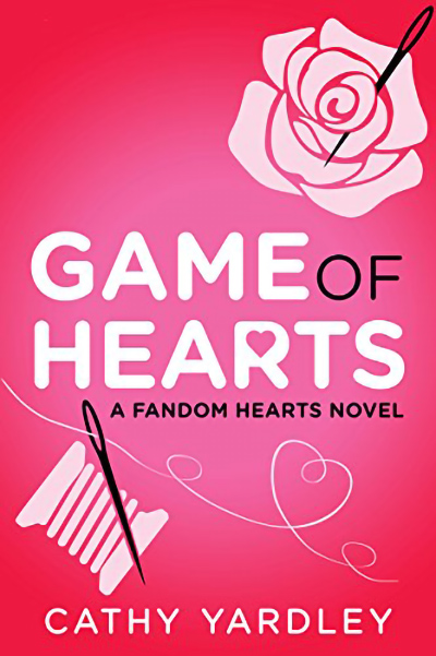 GAME OF HEARTS, the third book in the new adult contemporary romantic comedy series, Fandom Hearts, by Cathy Yardley