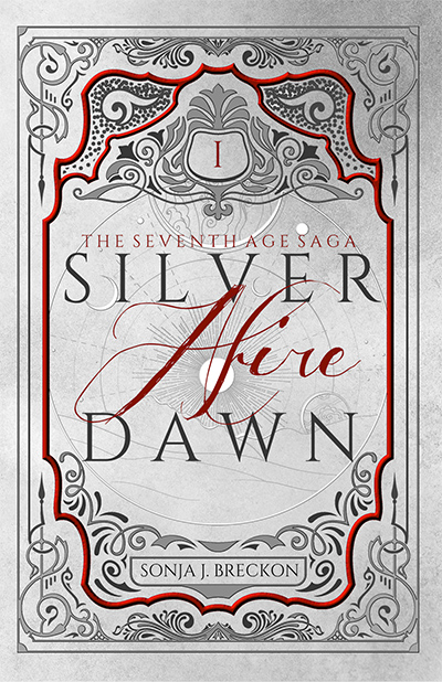 SILVER DAWN AFIRE, the first book in the young adult fantasy series, The Seventh Age Saga, by Sonja J. Breckon