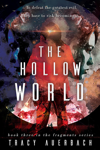 THE HOLLOW WORLD the third book in the young adult fantasy scifi series, Fragments, by Tracy Auerbach