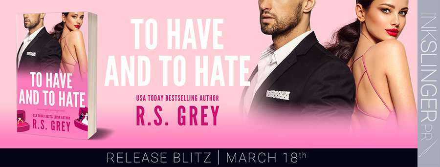 Today is release day for TO HAVE AND TO HATE, a stand-alone contemporary romance/romantic comedy, by USA Today bestselling author, R.S. Grey