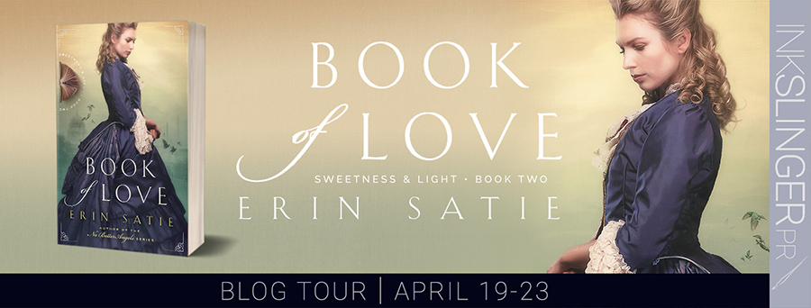 Welcome to the blog tour for BOOK OF LOVE, the second book in the adult historical romance series, Sweetness and Light, by Erin Satie