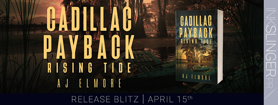 Today is release day for CADILLAC PAYBACK RISING TIDE, the second book in the adult romantic suspense series, Cadillac Payback, by AJ Elmore