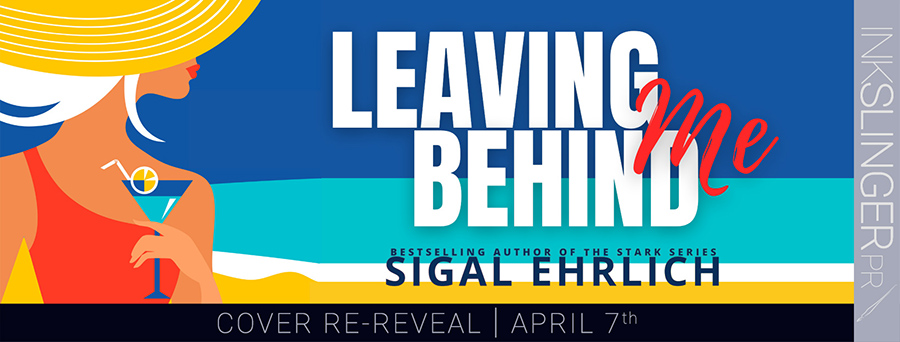 Author Sigal Ehrlich is revealing the cover to LEAVING ME BEHIND, a stand-alone adult contemporary romance