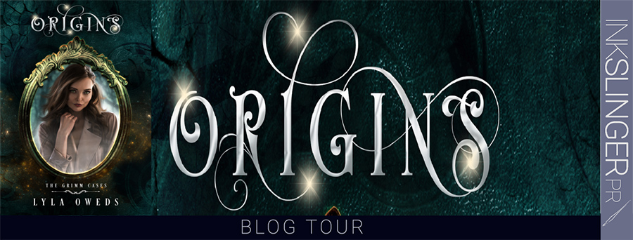 Welcome to the blog tour for ORIGINS, the first book in the young adult fantasy romance/magical realism series, The Grimm Cases, by Lyla Oweds
