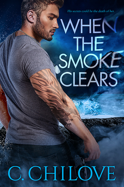 WHEN THE SMOKE CLEARS, a standalone adult romantic suspense by C. Chilove