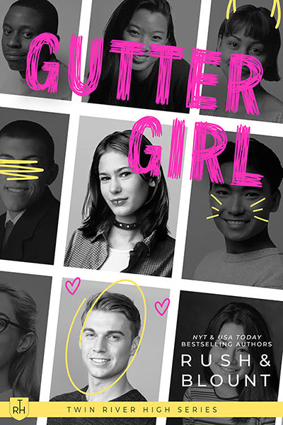 GUTTER GIRL, the first book in the young adult contemporary romance series, Twin River High, by New York Times and USA Today bestselling authors Lynn Rush and Kelly Anne Blount