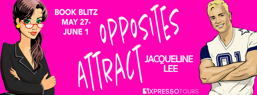 Welcome to the book blitz for OPPOSITES ATTRACT, the first book in the adult contemporary romantic comedy series, The Nerd/Jock Connection, by Jacqueline Lee