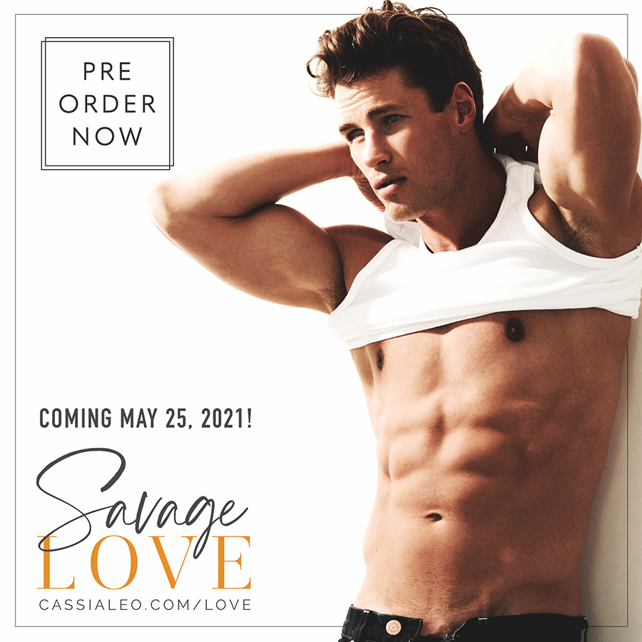 SAVAGE LOVE, the first book in the adult contemporary romance series, Love Like This, by New York Times bestselling author, Cassia Leo is coming May 25