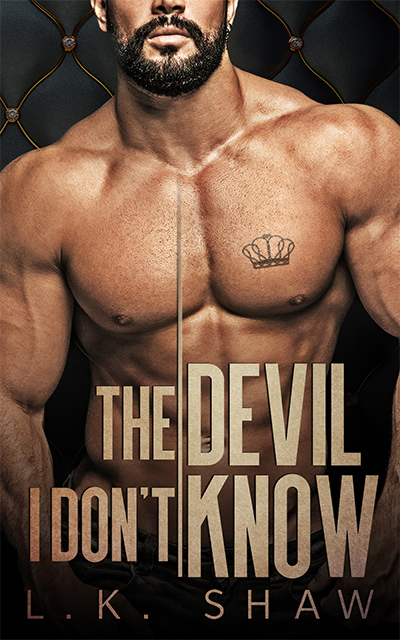 THE DEVIL I DON'T KNOW, the first book in the adult mafia romance series, Brooklyn Kings, by L.K. Shaw