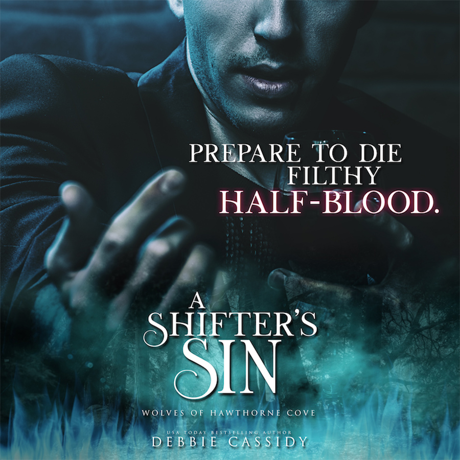 Teaser excerpt from A SHIFTER'S SIN, the first book in the adult urban fantasy romance series, Wolves of Hawthorne Cove, by USA Today bestselling author, Debbie Cassidy