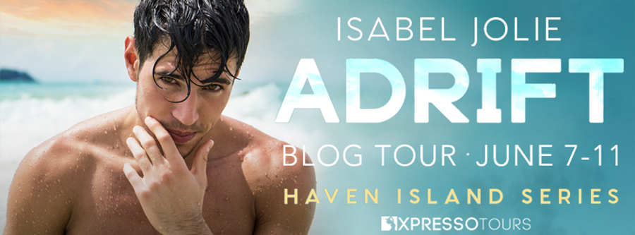 Welcome to the blog tour for ADRIFT, the second book in the adult contemporary romance series, Haven Island, by Isabel Jolie