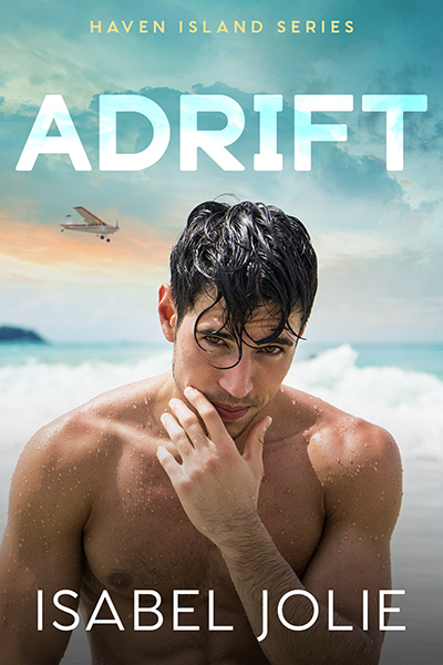ADRIFT, the second book in the adult contemporary romance series, Haven Island, by Isabel Jolie
