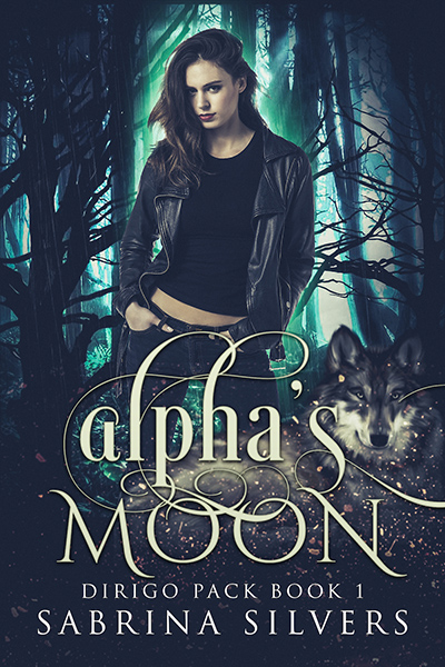 ALPHA'S MOON, the first book in the adult paranormal romance series, Dirigo Pack, by Sabrina Silvers