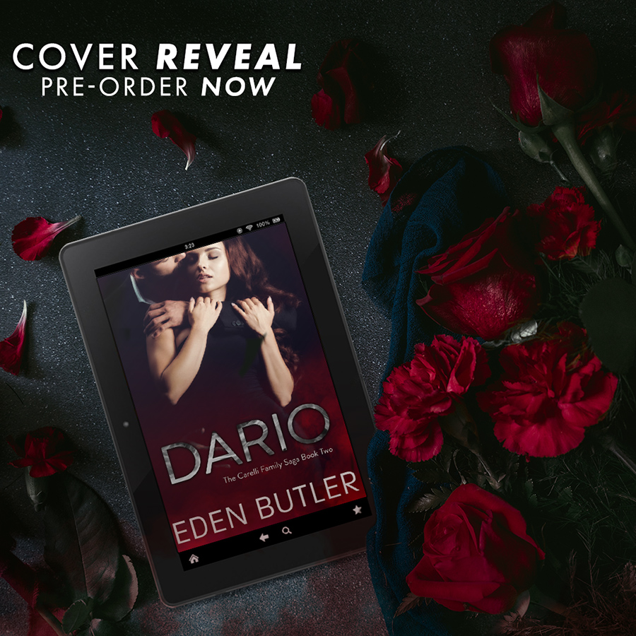 DARIO, the second book in the adult romantic suspense series, The Carelli Family Saga, by Eden Butler, releases July 20