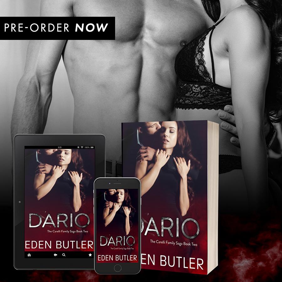 Preorder DARIO, the second book in the adult romantic suspense series, The Carelli Family Saga, by Eden Butler
