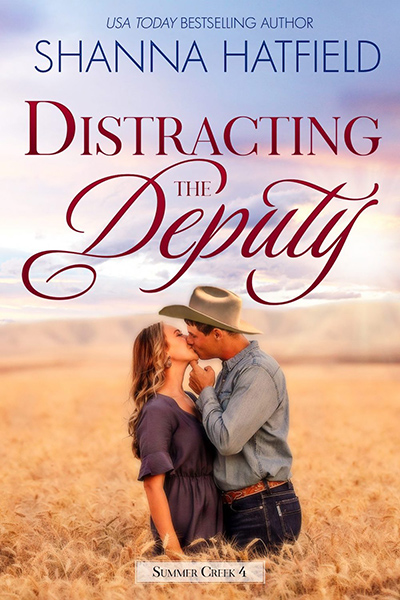 DISTRACTING THE DEPUTY, the fourth book in the adult contemporary western romance series, Summer Creek,by USA Today bestselling author Shanna Hatfield