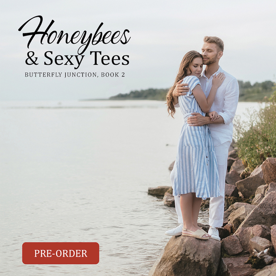 Preorder HONEYBEES AND SEXY TEES, the second book in the adult contemporary romantic suspense series, Butterfly Junction, by Katie Mettner Now!