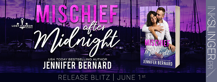 Today is release day for for MISCHIEF AFTER MIDNIGHT, the ninth book in the adult contemporary romance series, Lost Harbor, Alaska, by USA Todaybestselling author, Jennifer Bernard