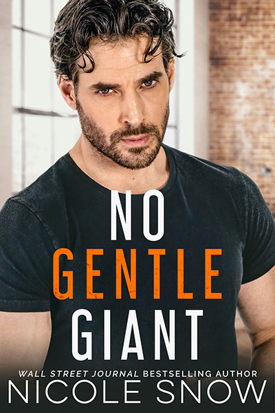 NO GENTLE GIANT, a standalone adult contemporary romance, by Wall Street Journaland USA Today bestselling authorNicole Snow