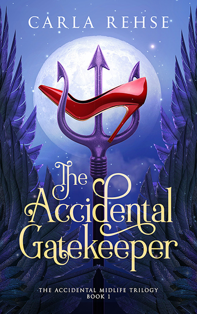 THE ACCIDENTAL GATEKEEPER, the first book in the adult paranormal romance series, The Accidental Midlife Trilogy, by Carla Rehse