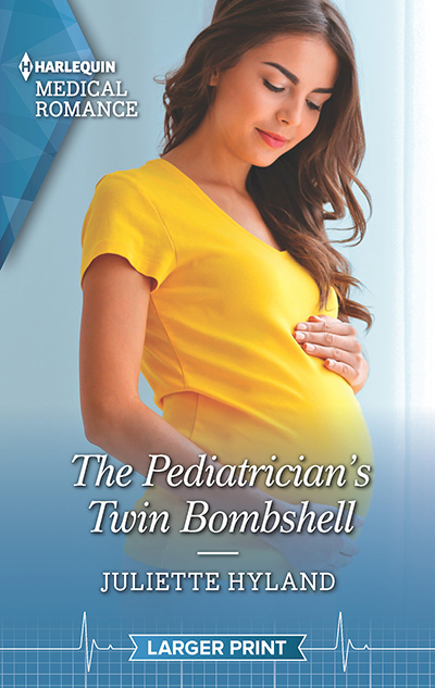 THE PEDIATRICIAN'S TWIN BOMBSHELL, the latest book in the adult contemporary romance series, Harlequin Medical Romances, by Juliette Hyland