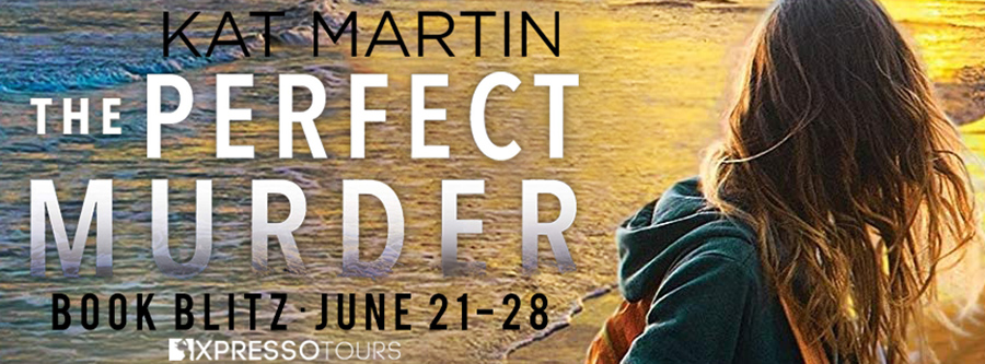 Welcome to the book blitz for THE PERFECT MURDER, the fourth book in the adult romantic suspense series, Maximum Security,by New York Times bestselling author Kat Martin