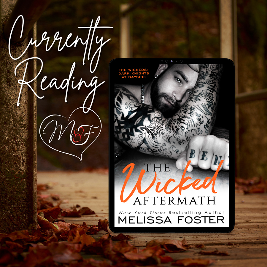 THE WICKED AFTERMATH, the second book in the adult contemporary romance series, The Wickeds (Dark Knights at Bayside), by New York Times and USA Today bestselling author, Melissa Foster is available now!