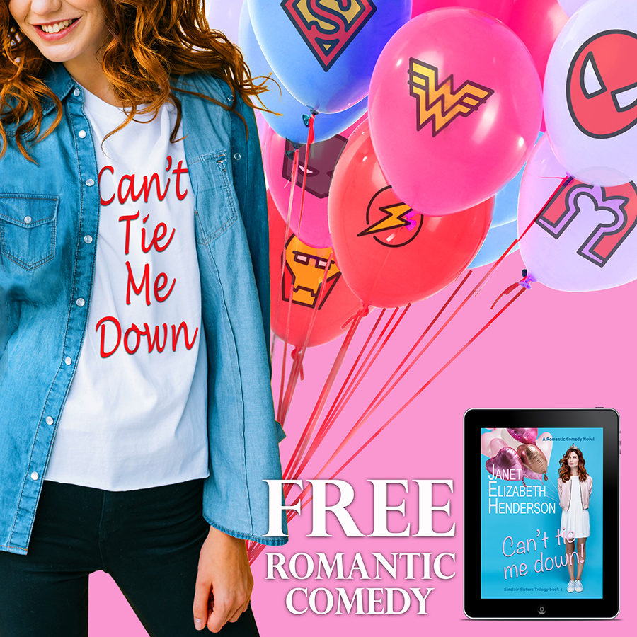 CAN'T TIE ME DOWN!, the first book in the adult contemporary romance/romantic comedy series, Sinclair Sisters, by Janet Elizabeth Henderson is Free for a limited time
