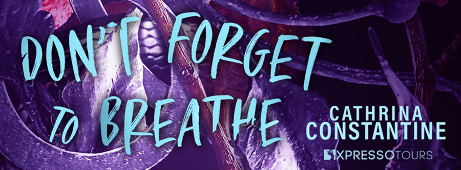 Author Cathrina Constantine is revealing the cover to DON'T FORGET TO BREATHE, a standalone young adult mystery, releasing September 1, 2021