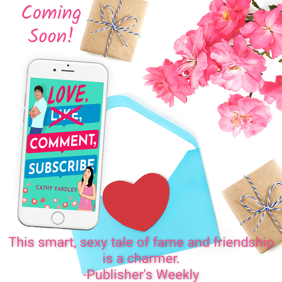 LOVE, COMMENT, SUBSCRIBE, the first book in the adult contemporary romantic comedy series, Ponto Beach Reunion, by Cathy Yardley is coming October 1