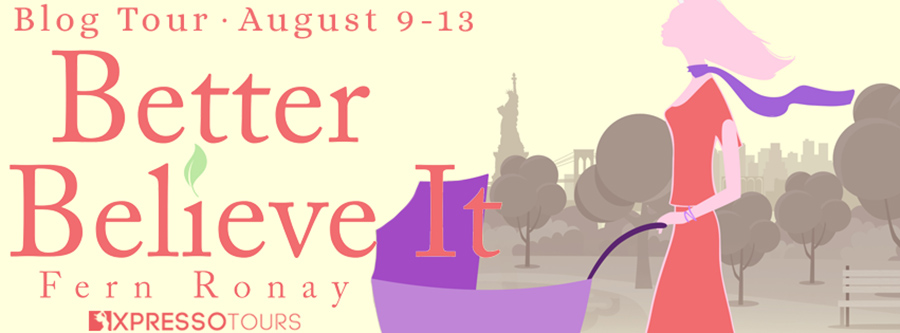 Welcome to the blog tour for BETTER BELIEVE IT, a standalone adult contemporary women's fiction, by Fern Ronay