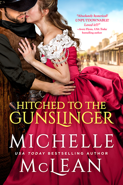 HITCHED TO THE GUNSLINGER, a standalone adult historical romance, by USA Today bestselling author, Michelle McLean