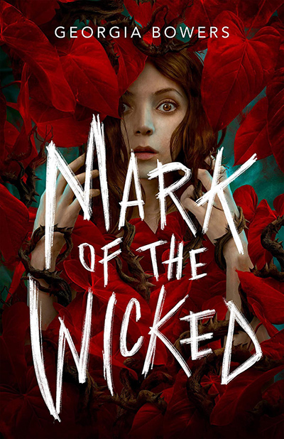 MARK OF THE WICKED, a standalone young adult fantasy, by Georgia Bowers