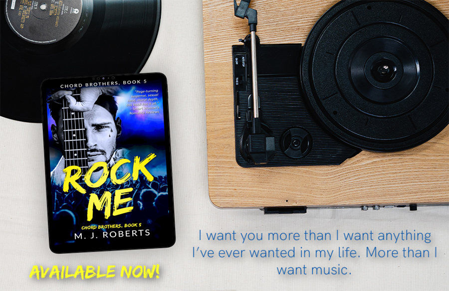 ROCK ME, the fifth book in the adult contemporary rock star romance series, Chord Brothers, by M.J. Roberts is available now!