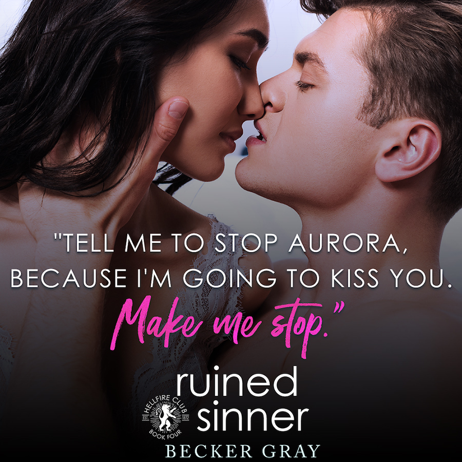Teaser from RUINED SINNER, the fourth book in the new adult contemporary romance series, Hellfire Club, by Becker Gray
